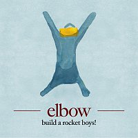 Elbow – build a rocket boys!