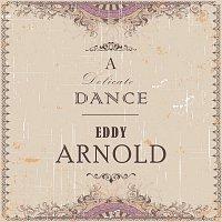 Eddy Arnold – A Delicate Dance