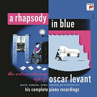 Oscar Levant, Claude Debussy – A Rhapsody in Blue - The Extraordinary Life of Oscar Levant