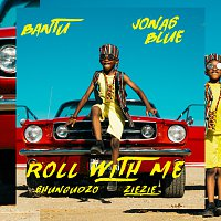 Bantu, Jonas Blue, Shungudzo, ZieZie – Roll With Me