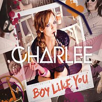 Charlee – Boy Like You [Online Version]