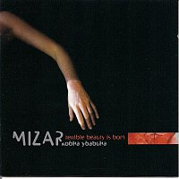 Mizar – Terrible Beauty Is Born