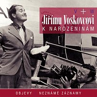 Jiří Voskovec, Jan Werich – Jiřímu Voskovcovi k narozeninám