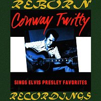 Conway Twitty – Sings Elvis Presley Favorites (HD Remastered)