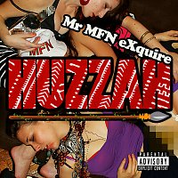 Mr MFN eXquire – Huzzah