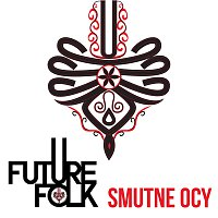 Future Folk – Smutne Ocy