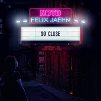 NOTD, Felix Jaehn, Captain Cuts, Georgia Ku – So Close