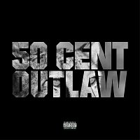50 Cent – Outlaw