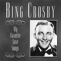 Bing Crosby – My Favorite Love Songs