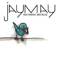 Jaymay – Sea Green, See Blue