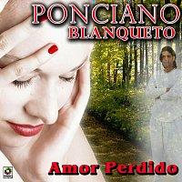 Ponciano Blanqueto – Amor Perdido