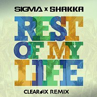 Sigma, Shakka – Rest Of My Life [Clear Six Edit]