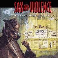 Různí interpreti – Sax And Violence [Music From The Dark Side Of The Screen]