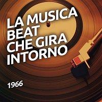 Various – 1966 - La musica BEAT che gira intorno