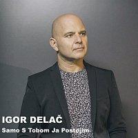 Igor Delac – Samo S Tobom Ja Postojim