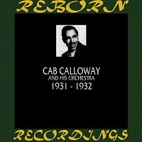 Cab Calloway, His Orchestra – 1931-1932 (HD Remastered)