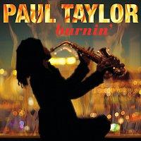 Paul Taylor – Burnin' [Digital e-Booklet]