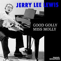 Jerry Lee Lewis – Good Golly Miss Molly (Remastered)