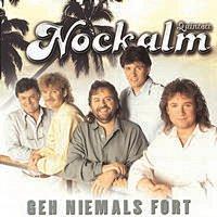 Nockalm Quintett – Geh niemals fort