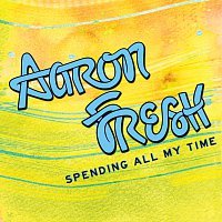 Přední strana obalu CD Spending All My Time