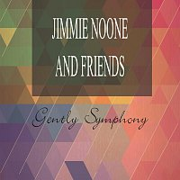 Jimmie Noone's Apex Club Orchestra, Jimmie's Blue Melody Boys – Gently Symphony