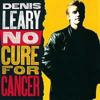 Denis Leary – No Cure For Cancer