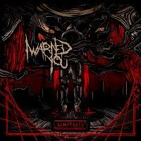 I Warned You – Limitless - Single