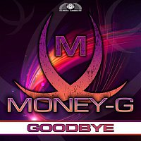 Money-G – Goodbye