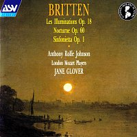 Anthony Rolfe Johnson, London Mozart Players, Jane Glover – Britten: Les Illuminations; Sinfonietta; Nocturne