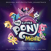 Various Artists.. – My Little Pony: The Movie (Original Motion Picture Soundtrack)