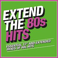 Various Artists.. – Extend the 80s: Hits