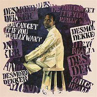 Desmond Dekker – You Can Get It If You Really Want