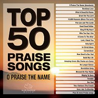 Maranatha! Music – Top 50 Praise Songs - O Praise The Name