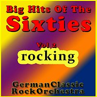 German Classic Rock Orchestra – Big Hits of the Sixties VOL. 2: Rocking