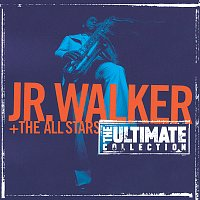 Jr. Walker & The All Stars – The Ultimate Collection:  Junior Walker And The All Starts