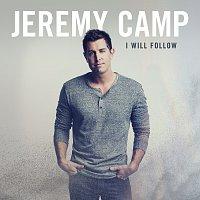 Jeremy Camp – I Will Follow