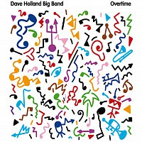 Dave Holland Big Band – Overtime