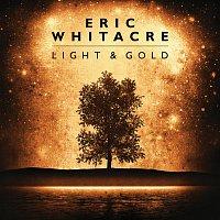 Eric Whitacre – Light & Gold