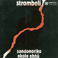 Stromboli – Sandonoriko / Okolo ohňů