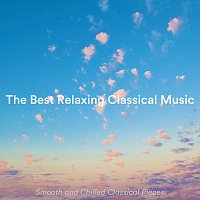 Přední strana obalu CD The Best Relaxing Classical Music: Smooth and Chilled Classical Pieces
