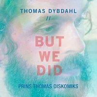 Thomas Dybdahl – But We Did [Prins Thomas Diskomiks]