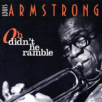 Louis Armstrong – Oh Didn't He Ramble