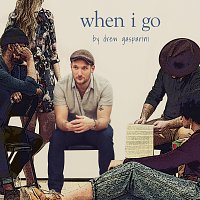 "Drew Gasparini – When I Go [From ""We Aren't Kids Anymore"" Studio Cast Recording]"
