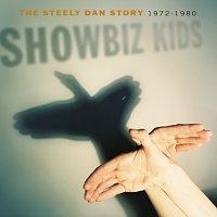 Showbiz Kids: The Steely Dan Story 1972 - 1980 [Remastered]