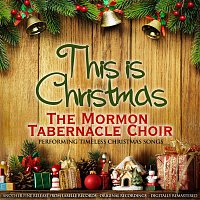 The Mormon Tabernacle Choir – This Is Christmas (The Mormon Tabernacle Choir Performing Timeless Christmas Songs)