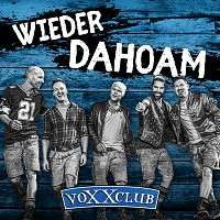 Voxxclub – Wieder Dahoam