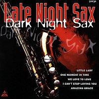 Late Night Sax – Dark Night Sax