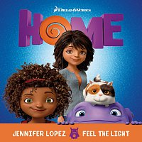 "Jennifer Lopez – Feel The Light [From The ""Home"" Soundtrack]"