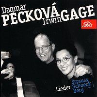 Dagmar Pecková, Irwin Gage – Písně / Strauss, Schoeck, Berg