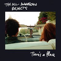 The All-American Rejects – There's A Place